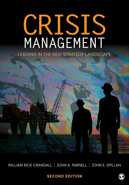 Crisis Management By Crandall, William Rick/ Parnell, John A./ Spillan, John E.