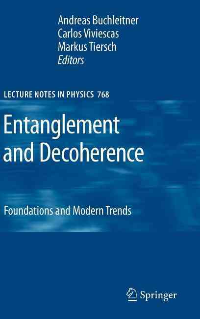 Entanglement and Decoherence By Buchleitner, A. (EDT)/ Viviescas, C. (EDT)/ Tiersch, M. (EDT)